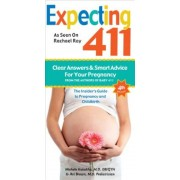 Expecting 411: The Insider's Guide to Pregnancy and Childbirth, Paperback