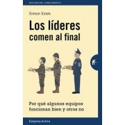 Los Lideres Comen Al Final by Simon Sinek