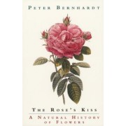 The Rose's Kiss by Peter Bernhardt