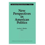 New Perspectives in American Politics by Lucius J. Barker