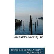 Annual of the University Club by N y ) University Club (New York