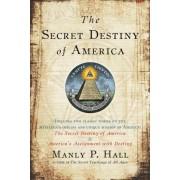 Secret Destiny of America by Manly P. Hall