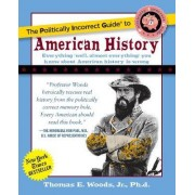The Politically Incorrect Guide to American History by Thomas E. Woods