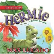 Hermie by Max Lucado