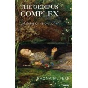 The Oedipus Complex by Rhona M. Fear