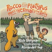 Rocco the Platypus Meets Herman the Bully by Rich Bergman