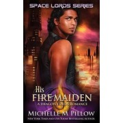 His Fire Maiden by Michelle M Pillow