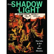 From Shadow To Light by Steven Brower