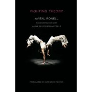 Fighting Theory by Avital Ronell