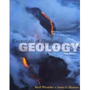 Essentials of Physical Geology by Reed Wicander