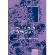 A Life Course Approach to Chronic Disease Epidemiology by Diana Kuh