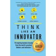 Think Like an Innovator by Paul Sloane