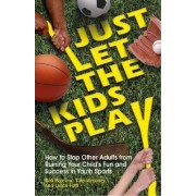Just Let the Kids Play by Tom Moroney