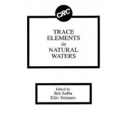 Trace Elements in Natural Waters by Brit Salbu
