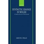 Syntactic Change in Welsh by Lecturer in Historical Linguistics at University of Manchester and Is a Former British Academy Postdoctoral Research Fellow David W E Willis