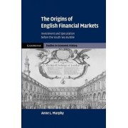 The Origins of English Financial Markets by Anne L. Murphy