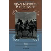 Myths and Realities of French Imperialism in India, 1763-1783 by Sudipta Das