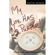 My Life Has No Purpose by David Weber