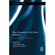 New Dynamics in US-China Relations by Mingjiang Li