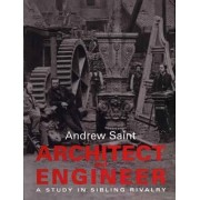 Architect and Engineer by Andrew Saint