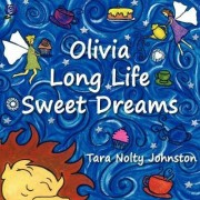 Olivia Long Life Sweet Dreams by Tara Nolty Johnston