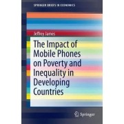 The Impact of Mobile Phones on Poverty and Inequality in Developing Countries 2016 by Jeffrey James