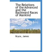 The Relations of the Advanced and the Backward Races of Mankind by Bryce James