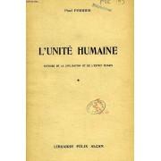 L'unite Humaine, Histoire De La Civilisation Et De L'esprit Humain, Tome I