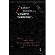 Rationality, Institutions and Economic Methodology by Uskali Maki