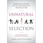 Unnatural Selection by Mara Hvistendahl