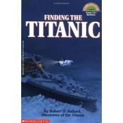 Finding the Titanic by Robert D Ballard Ph.D.