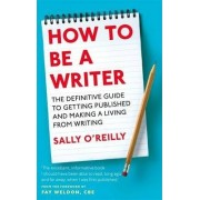 How to be a Writer by Sally O'Reilly