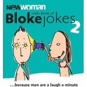 New Woman Little Book of Bloke Jokes 2 by Louise N. Johnson