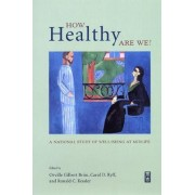 How Healthy are We? by Orville Gilbert Brim