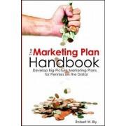 The Marketing Plan Handbook by Robert W. Bly