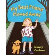 My Best Friend Moved Away by Nancy Carlson
