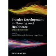 Practice Development in Nursing and Healthcare by Brendan McCormack
