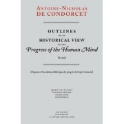 Outlines of an Historical View of the Progress of the Human Mind by Antoine-Nicholas Condorcet