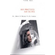 Our Practices, Our Selves by Todd May