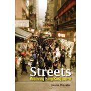 Streets: Exploring Hong Kong Island by Jason Wordie