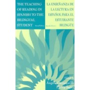 The Teaching of Reading in Spanish to the Bilingual Student: La Ense Anza de la Lectura en Espa ol para El Estudiante Biling E by Angela L. Carrasquillo