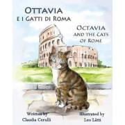 Ottavia E I Gatti Di Roma - Octavia and the Cats of Rome by Claudia Cerulli