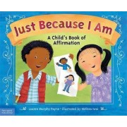 Just Because I am by Lauren Murphy Payne