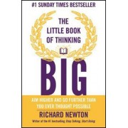 The Little Book of Thinking Big by Richard Newton