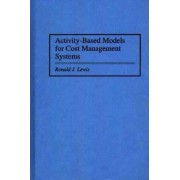 Activity-based Models for Cost Management Systems by Ronald J. Lewis