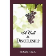 A Call to Discipleship by Susan S Heck