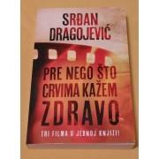 PRE-NEGO-STO-CRVIMA-KAZEM-ZDRAVO-Srdjan-Dragojevic