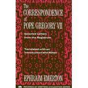 The Correspondence of Pope Gregory VII by Ephraim Emerton