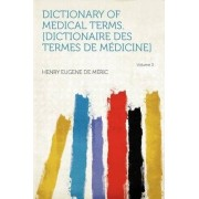 Dictionary of Medical Terms. [Dictionaire Des Termes de Medicine] Volume 2 by Henry Eugene De M Ric