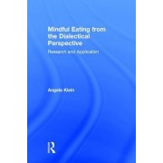 Mindful Eating from the Dialectical Perspective: Research and Application